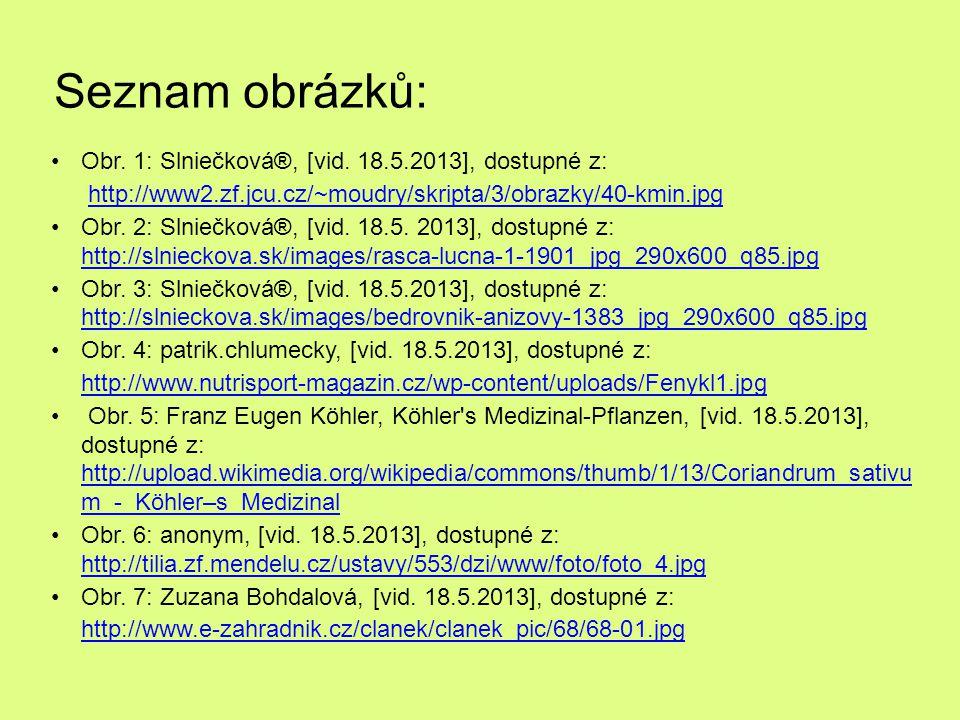 Seznam obrázků: Obr. 1: Slniečková®, [vid. 18.5.2013], dostupné z:
